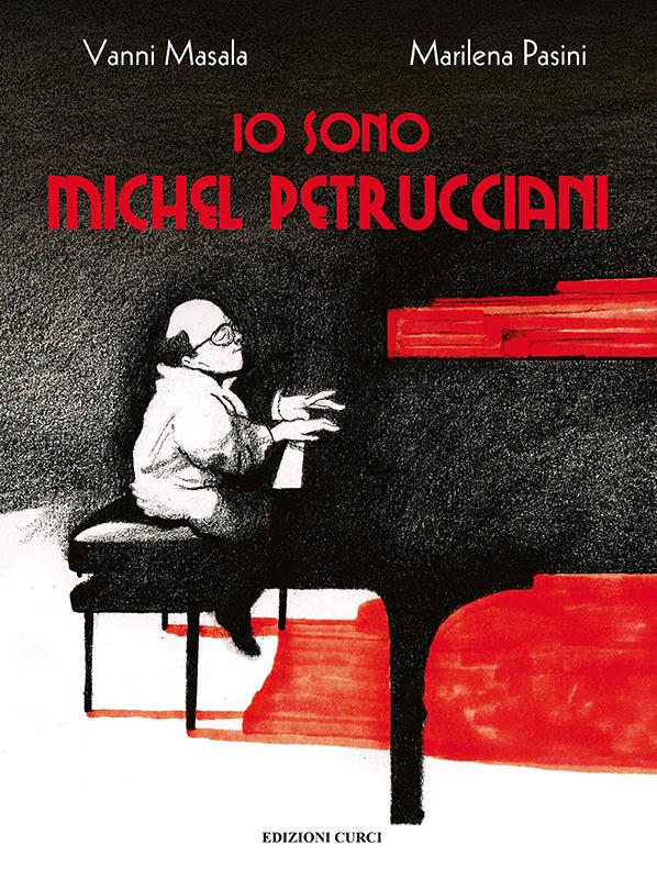 """Presentazione del libro<br />""""Io sono Michel Petrucciani""""<br />di Vanni Masala e Marilena Pasini<br />(Edizioni Curci, 2019)"""